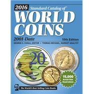 Standard Catalog of World Coins 2016 by Cuhaj, George S.; Michael, Thomas (CON), 9781440244100