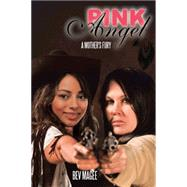 Pink Angel by Magee, Bev, 9781504904100