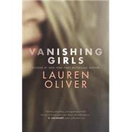 Vanishing Girls by Oliver, Lauren, 9780062224101
