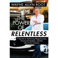 The Power of Relentless by Root, Wayne Allyn, 9781621574101