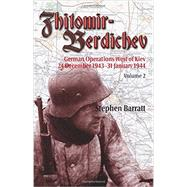 Zhitomir-Berdichev: German Operations West of Kiev 24 December 1943-31 January 1944 by Barratt, Stephen, 9781909384101