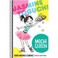 Jasmine Toguchi, Mochi Queen by Michiko Florence, Debbi; Vukovic, Elizabet, 9780374304102