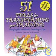 51 Tools for Transforming Your Training: Bringing Brain-Friendly Learning to Life by Hare, Kimberley; Reynolds, Larry, 9780566084102
