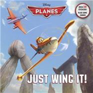 Just Wing It! (Disney Planes) by BERRIOS, FRANKRH DISNEY, 9780736434102