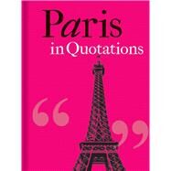 Paris in Quotations by Mitchell , Jaqueline, 9781851244102