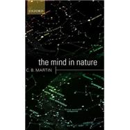 The Mind in Nature by C.B. Martin, 9780199234103