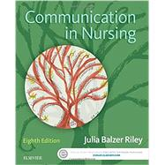 Communication in Nursing by Riley, Julia Balzer, R.N., 9780323354103