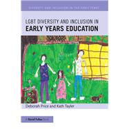 LGBT Diversity and Inclusion in Early Years Education by Price; Deborah, 9781138814103