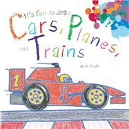 It's Fun to Draw Cars, Planes, and Trains by Bergin, Mark, 9781632204103