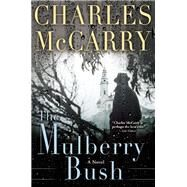 The Mulberry Bush by McCarry, Charles, 9780802124104