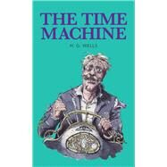 The Time Machine by Wells, H. G.; Bennett, Felix; Brown, Eric (RTL), 9781912464104