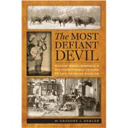 The Most Defiant Devil by Dehler, Gregory J., 9780813934105