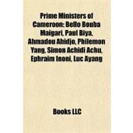 Prime Ministers of Cameroon : Bello Bouba Maigari, Paul Biya, Ahmadou Ahidjo, Philémon Yang, Simon Achidi Achu, Ephraïm Inoni, Luc Ayang by , 9781155484105