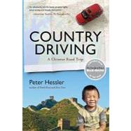 Country Driving : A Chinese Road Trip by Hessler, Peter, 9780061804106