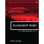 Eloquent Ruby by Olsen, Russ, 9780321584106