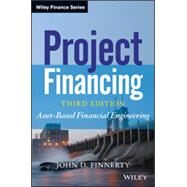 Project Financing : Asset-Based Financial Engineering by Finnerty, John D., 9781118394106