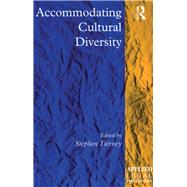 Accommodating Cultural Diversity by Tierney; Stephen, 9781138264106