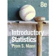 Introductory Statistics Eighth Edition by Prem S. Mann (Eastern Connecticut State Univ.), 9780470904107