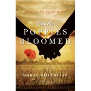As the Poppies Bloomed by Boyadjian, Maral, 9780991124107