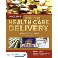 Introduction to Health Care Delivery: A Primer for Pharmacists by Plake, Kimberly S., Ph.D., 9781284094107
