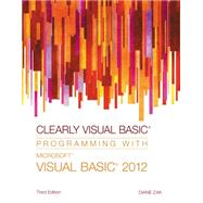 Clearly Visual Basic Programming with Microsoft Visual Basic 2012 by Zak, Diane, 9781285084107