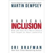Radical Inclusion by Dempsey, Martin; Brafman, Ori, 9781939714107