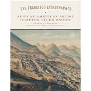 San Francisco Lithographer: African American Artist Grafton Tyler Brown at Biggerbooks.com