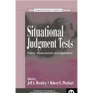 Situational Judgment Tests: Theory, Measurement, and Application by Weekley,Jeff A., 9781138004108