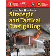 Evidence-Based Practices for Strategic and Tactical Firefighting by , 9781284084108