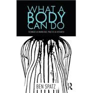What a Body Can Do by Spatz; Ben, 9781138854109