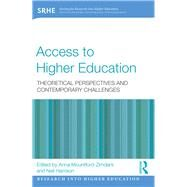 Access to Higher Education: Theoretical perspectives and contemporary challenges by Zimdars; Anna, 9781138924109