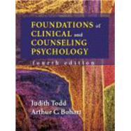 Foundations of Clinical And Counseling Psychology by Todd, Judith; Bohart, Arthur C., 9781577664109