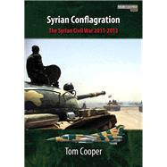 Syrian Conflagration by Cooper, Tom, 9781910294109