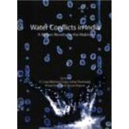 Water Conflicts in India: A Million Revolts in the Making by Joy; K. J., 9780415424110