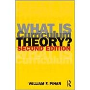 What Is Curriculum Theory? by Pinar; William F., 9780415804110