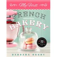 My First French Bakery by Beery, Barbara, 9781942934110