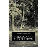 Kierkegaard and Freedom by Edited by James Giles, 9780333794111