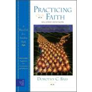 Practicing Our Faith: A Way of Life for a Searching People, 2nd Edition by Bass, Dorothy C., 9780470484111