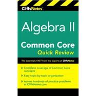 Cliffsnotes Algebra II Common Core Quick Review by Taub-hoglund, Wendy, 9780544734111