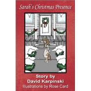 Sarah's Christmas Presence by Karpinski, David, 9780741434111