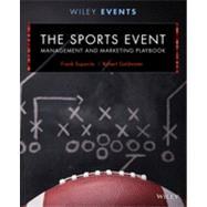 The Sports Event Management and Marketing Playbook by Supovitz, Frank; Goldwater, Robert, 9781118244111