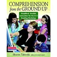 Comprehension from the Ground Up by Taberski, Sharon, 9780325004112