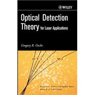 Optical Detection Theory for Laser Applications by Osche, Gregory R., 9780471224112