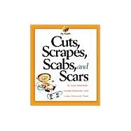 Cuts, Scrapes, Scabs, and Scars by Silverstein, Alvin, 9780531164112
