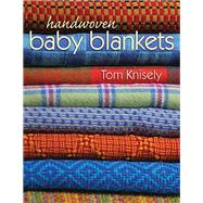 Handwoven Baby Blankets by Knisely, Tom, 9780811714112