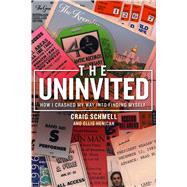 The Uninvited by Schmell, Craig; Henican, Ellis, 9781682614112