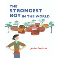The Strongest Boy in the World by Souhami, Jessica, 9781847804112