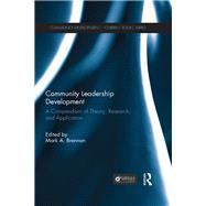 Community Leadership Development: A Compendium of Theory, Research, and Application by Brennan; Mark A., 9780415634113