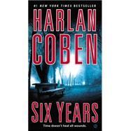 Six Years by Coben, Harlan, 9780451414113
