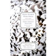 When Women Were Birds Fifty-four Variations on Voice by Williams, Terry Tempest, 9781250024114